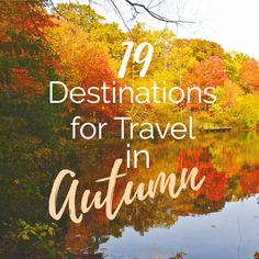 Whether you want foliage, climate, or festivals, this list covers best spots to travel from September to November