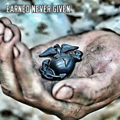 Earned Never Given #Marines #USMC #USMarines