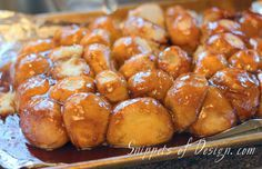 Monkey Bread 9 x 13. Make the night before. Frozen rolls, brown sugar, cinnamon, butter, and butterscotch pudding mix.
