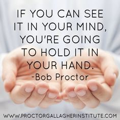 Law of Attraction: If you can see it in your mind, You're going to hold it in your hand.