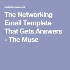 The Networking Email Template That Gets Answers - The Muse
