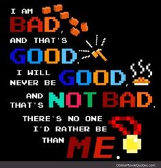 I Am Bad - Wreck it Ralph #movie #quote ...See more of the best movie quotes @ www.OnlineMovieQuotes.com :)