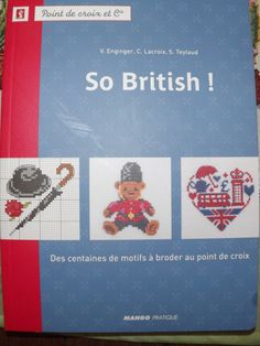 So British ! Cross Stitch Books, Stitch 2, Le Point, Book Cover Design, Creations, Embroidery, Knitting, Projects, British