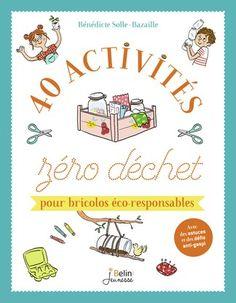 40 activités zéro déchet pour bricolos éco-responsables | Belin Education New Years Eve Party, Activities, Reading, Books, Moment, Explorer, Montessori, Baby, Products
