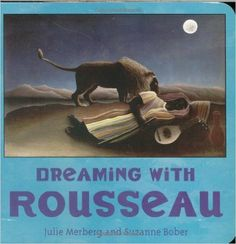 Dreaming with Rousseau (Mini Masters): Amazon.co.uk: Julie Merberg, Suzanne Bober: 9780811857123: Books