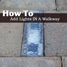 How To Add Cool Lights In A Walkway... Use Solar Bricks - Plant Care Today