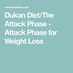 Dukan Diet/The Attack Phase - Attack Phase for Weight Loss
