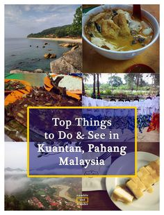 Top Things to Do and See in Kuantan, Pahang, the gateway to the beautiful beaches of the east coast of Peninsular Malaysia - if you're travelling by land from Kuala Lumpur.