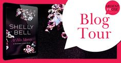 Renee Entress's Blog: [Blog Tour + Excerpt] At His Mercy by Shelly Bell