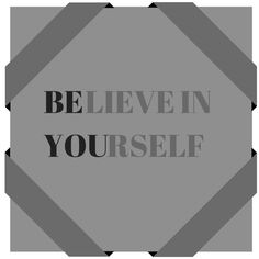 Believe and be!