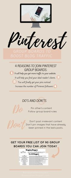 How to increase your blog traffic? Here is a list of 90 Pinterest Group Boards you can join today to easily boost blog traffic. Click to learn more, get your free list and start increasing that blog traffic. #blogtraffic #blogging #pinterestips #blogtraffic #Pinterest