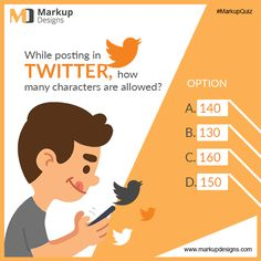 While posting in #Twitter, How many characters are allowed?  #Quiz #MarkupQuiz #MarkupDesigns #MDquiz