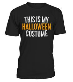 CHECK OUT OTHER AWESOME DESIGNS HERE!                      Perfect Gift Idea for Men / Women / Kids - This Is My Halloween Costume Shirt. Cool present for dad, father, mom, mother, son, youth, adult, baby, child, girl, boy, friends. Trick Or Treat & Celebrate Halloween Day in 2017 with Candies & Pumpkin Pie!