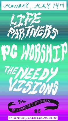 Life Partners (10 year anniversary show), PC Worship, Needy Visions at Charlie's Kitchen