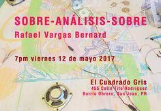 El Cuadrado Gris presenta la muestra «Sobre-Análisis-Sobre» del artista Rafael Vargas Bernard.