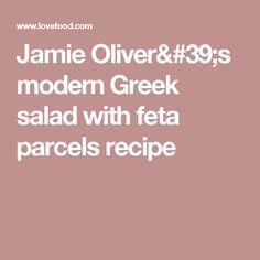 Jamie Oliver's modern Greek salad with feta parcels recipe