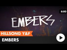 Embers (Hillsong Young & Free) lyric video - YouTube