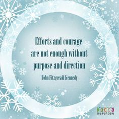 Kormore.com / Daily quotes: Efforts and courage are not enough without purpose and direction ▶한국콘텐츠진흥원 ▶KOCCA ▶Korean Content ▶KoreanContent ▶KORMORE