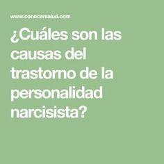 ¿Cuáles son las causas del trastorno de la personalidad narcisista?