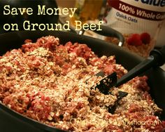 Tips for Saving Money on Meat - Meet Penny. Use different fillers for ground beef such as oats to save money.