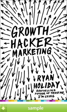 'Growth Hacker Marketing' by Ryan Holiday - Download a free ebook sample and give it a try! Don't forget to share it, too.