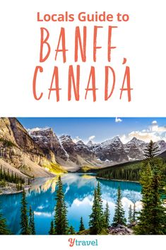 Locals guide on what to do in Banff. Get travel tips on what to see, things to do, where to eat and stay, getting around, and much more. A great list of the best things to do in Banff Canada! #Travel #Banff #Canada #traveltips #familytravel #nationalparks