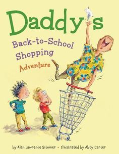 Daddy's Back-to-School Shopping Adventure. Alan Sitomer. Call # E SIT
