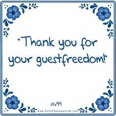 Dutch expressions in English: bedankt voor de gastvrijheid