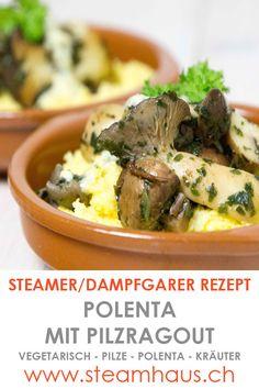 Ein herrlich vegetarisches Herbstgericht! Polenta kann man super einfach im Dampfgarer zubereiten und die scharf angebratenen Pilze ergänzen dieses herzhafte Gericht.