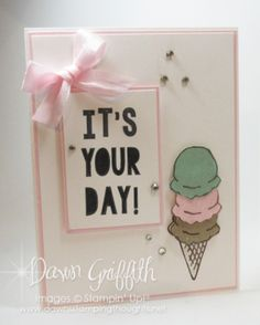 It's You Day Ice cream cone birthday card Dawn Griffith