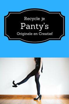 Leuke, creatieve en nuttige ideeën voor het reçyclen van je oude panties