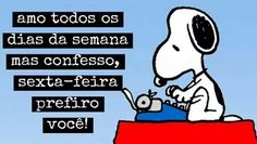 eu tb Snoopy, Day, Fictional Characters, Pasta, Peanuts Gang, Cute Good Morning Messages, Days Of Week, Positive Messages, Fair Grounds