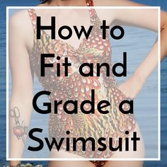 The principles of fitting and grading any swimsuit are pretty similar, so no matter what pattern you are using, you'll hopefully find some helpful information to fit and grade any swimsuit sewing pattern amongst the…