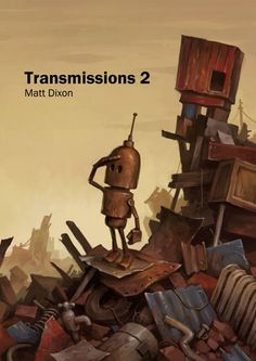 Transmissions 2 - Robot art book by Matt Dixon £15.00