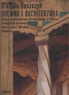 Drewno i architektura. Dzieje budownictwa drewnianego w Polsce