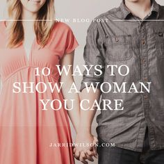 10 Ways To Show A Woman You Care