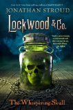Lockwood & Co., Book 2 The Whispering Skull by Jonathan Stroud