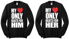 My heart only beats for him my heart only beats for her two sweatshirt CrewNeck for cute couples Cute Couple Quotes, Cute Couple Shirts, Matching Hoodies For Couples, Matching Shirts, Cute Couples Texts, Cute Couples Goals, Twin Outfits, Couple Outfits, Cute Anniversary Ideas For Him