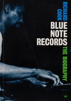 Richard Cook - Blue Note Records: The Biography