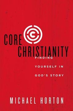 """Read """"Core Christianity Finding Yourself in God's Story"""" by Michael Horton available from Rakuten Kobo. What Do All Christians Believe? For many people, words like doctrine and theology cause their eyes to glaze over, or the."""
