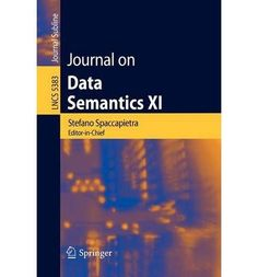 Introducing Journal on Data Semantics XIV Lecture Notes in Computer Science  Journal on Data Semantic Paperback  Common. Buy Your Books Here and follow us for more updates!