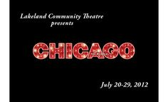 Lakeland Community Theatre presents Chicago, The Musical, July 20-29.