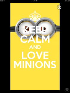 Keep calm and love minions I love them so muuuch they are adoreable Keep Calm Baby, Keep Calm And Love, My Love, Minions Love, My Minion, Keep Calm Minions, Happy Minions, Keep Calm Posters, Keep Calm Quotes