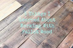 5 Things I Learned About Working With Pallet Wood | http://www.domesticcharm.com/5-things-learned-working-pallet-wood/