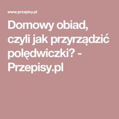 Domowy obiad, czyli jak przyrządzić polędwiczki? - Przepisy.pl