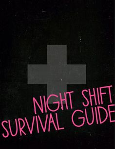 10 Tips for Surviving Night Shift   from Leona Lane