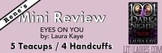 Rene's Mini Review [Excerpt/Book Trailer]: Eyes on You (Blasphemy, #2.5) by: Laura Kaye