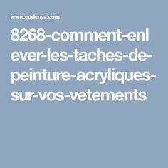 8268 Comment Enlever Les Taches De Peinture Acryliques Sur Vos Vetements Crafts