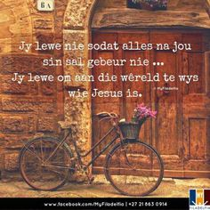 Jy lewe nie sodat alles na jou sin sal gebeur nie . Jy lewe om aan die wêreld te wys wie Jesus is. Christian Messages, Christian Quotes, Religious Quotes, Spiritual Quotes, Scripture Quotes, Bible Verses, God Quotes About Life, Mom Prayers, Afrikaanse Quotes