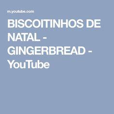 BISCOITINHOS DE NATAL - GINGERBREAD - YouTube